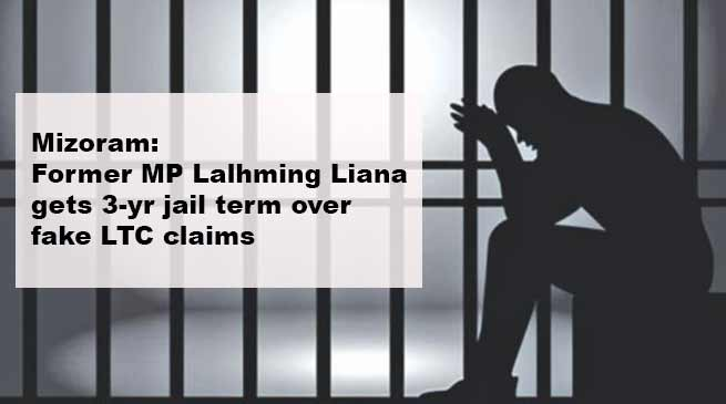 Mizoram: Former MP Lalhming Liana gets 3-yr jail term over fake LTC claims