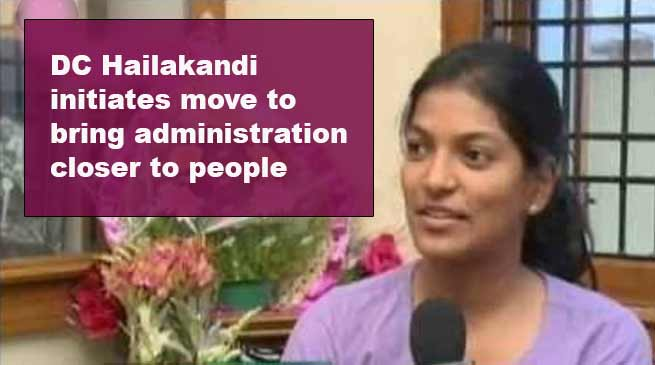 Assam: DC Hailakandi initiates move to bring administration closer to people
