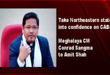 Photo of Take Northeastern states into confidence on CAB: Meghalaya CM Conrad Sangma to Amit Shah